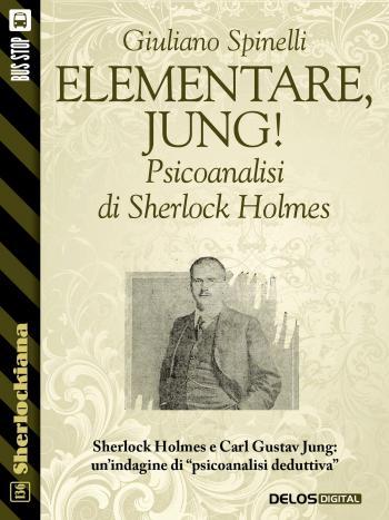 Elementare, Jung! - Psicoanalisi di Sherlock Holmes