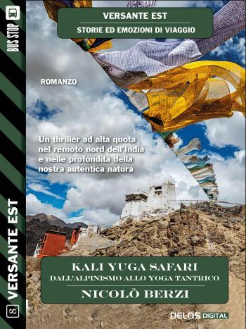 Kali Yuga Safari - Dall'alpinismo allo yoga tantrico (copertina)