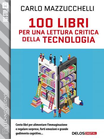100 libri per una lettura critica della tecnologia (copertina)