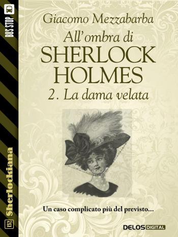 All'ombra di Sherlock Holmes - 2. La dama velata (copertina)
