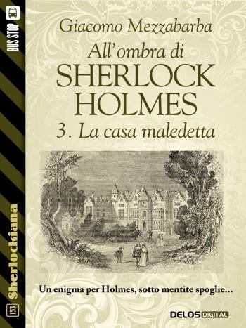 All'ombra di Sherlock Holmes - 3. La casa maledetta (copertina)