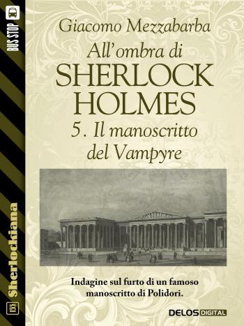 All'ombra di Sherlock Holmes - 5. Il manoscritto del Vampyre (copertina)