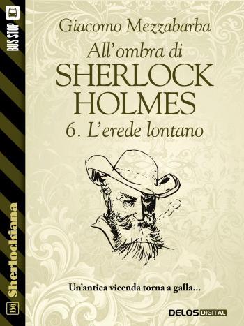 All'ombra di Sherlock Holmes - 6. L'erede lontano (copertina)