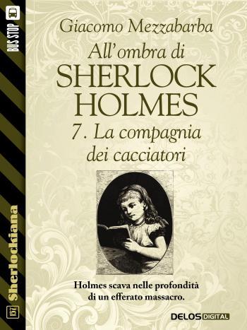 All'ombra di Sherlock Holmes - 7. La compagnia dei cacciatori (copertina)