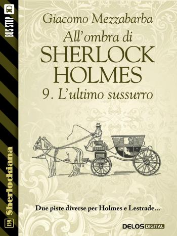 All'ombra di Sherlock Holmes - 9. L'ultimo sussurro (copertina)