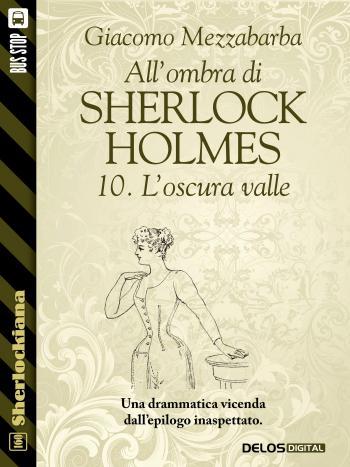 All'ombra di Sherlock Holmes - 10. L'oscura valle (copertina)