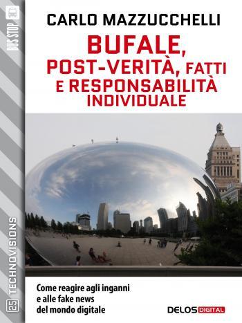Bufale, post-verità, fatti e responsabilità individuale (copertina)