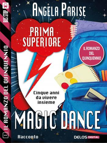 Il romanzo del quinquennio - Prima superiore - Magic dance