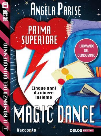Il romanzo del quinquennio - Prima superiore - Magic dance (copertina)