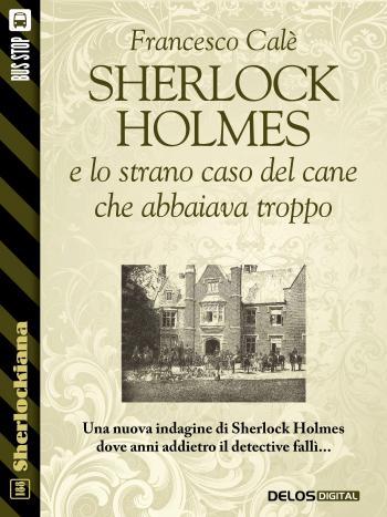Sherlock Holmes e lo strano caso del cane che abbaiava troppo (copertina)