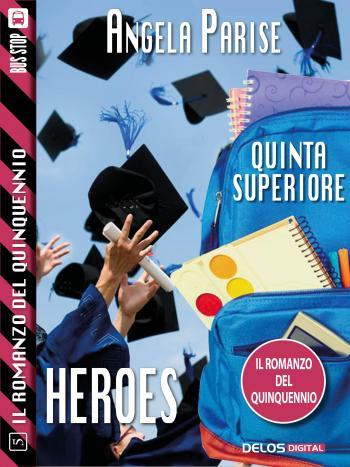 Il romanzo del quinquennio - Quinta superiore - Heroes (copertina)