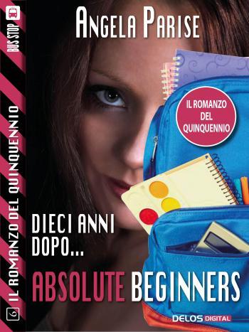 Il romanzo del quinquennio - Dieci anni dopo - Absolute beginners (copertina)