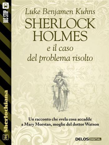 Sherlock Holmes e il caso del problema risolto (copertina)