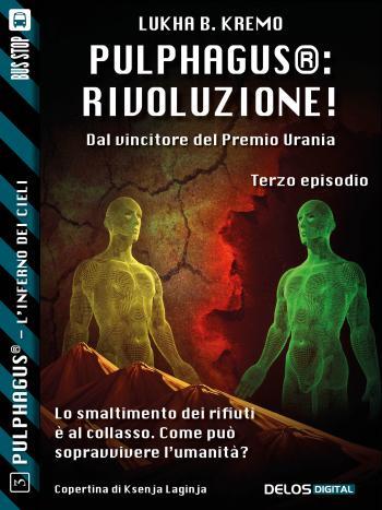 Pulphagus®: Rivoluzione!