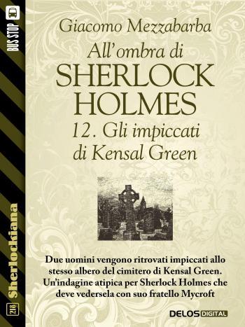 All'ombra di Sherlock Holmes - 12. Gli impiccati di Kensal Green (copertina)