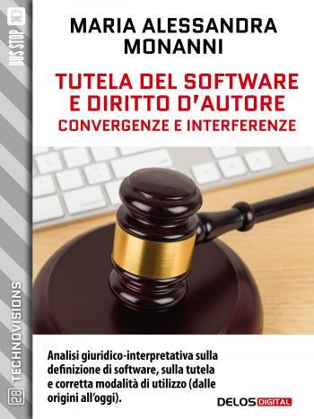 Tutela del software e diritto d'autore. Convergenze e interferenze (copertina)