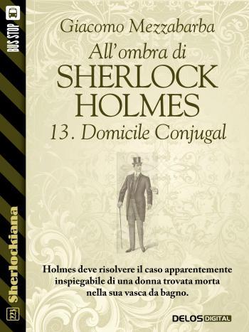All'ombra di Sherlock Holmes - 13. Domicile Conjugal (copertina)
