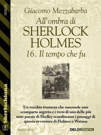 All'ombra di Sherlock Holmes - 16. Il tempo che fu