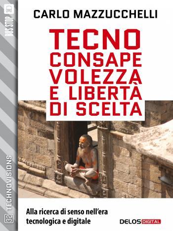 Tecnoconsapevolezza e libertà di scelta (copertina)