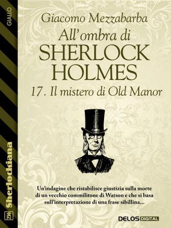 All'ombra di Sherlock Holmes - 17. Il mistero di Old Manor (copertina)