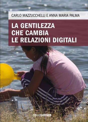 La gentilezza che cambia le relazioni digitali (copertina)