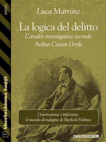 La logica del delitto. L'analisi investigativa secondo Arthur Conan Doyle