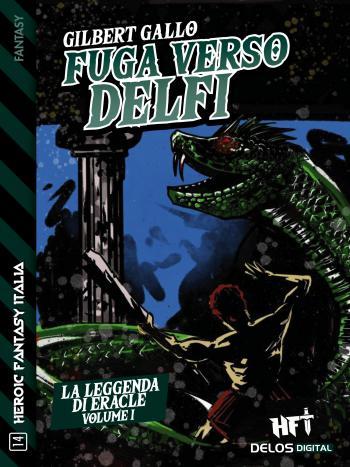 La leggenda di Eracle - Volume I - Fuga verso Delfi (copertina)