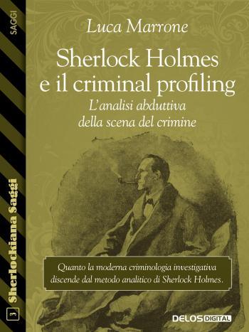 Sherlock Holmes e il criminal profiling. L'analisi abduttiva della scena del crimine (copertina)