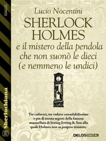 Sherlock Holmes e il mistero della pendola che non suonò le dieci (e nemmeno le undici) (copertina)