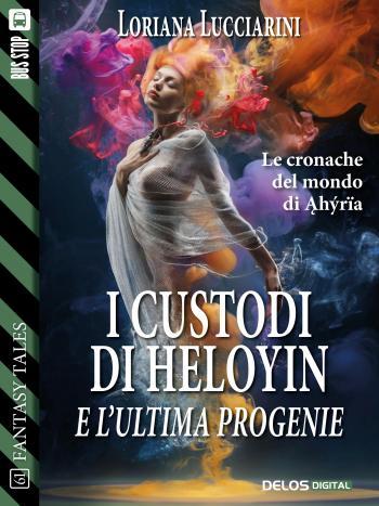 I custodi di Heloyin e l'ultima progenie (copertina)