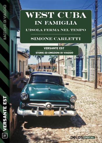 West Cuba in famiglia - L'isola ferma nel tempo (copertina)