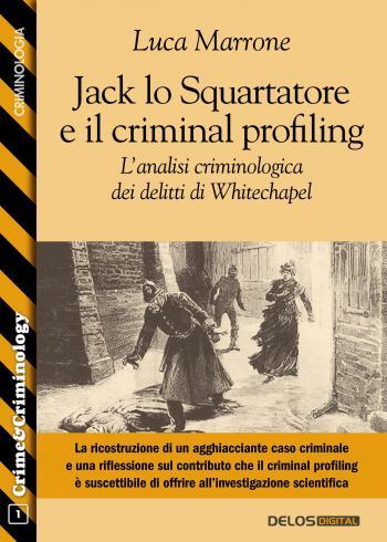 Jack lo Squartatore e il criminal profiling. L'analisi criminologica dei delitti di Whitechapel (copertina)