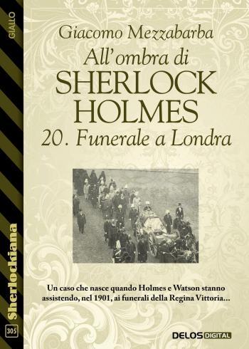All'ombra di Sherlock Holmes - 20. Funerale a Londra