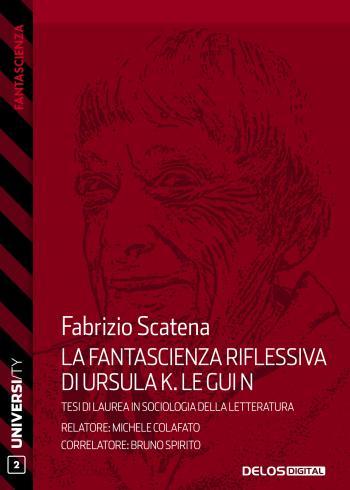 La fantascienza riflessiva di Ursula K. Le Guin. Dall'immaginario fantascientifico alle scienze sociali (copertina)