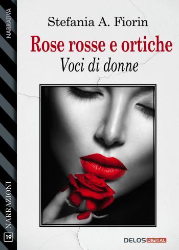 Rose rosse e ortiche - Voci di donne (copertina)
