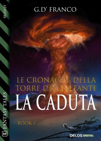 Le Cronache della Torre dell'Elefante - La Caduta (copertina)
