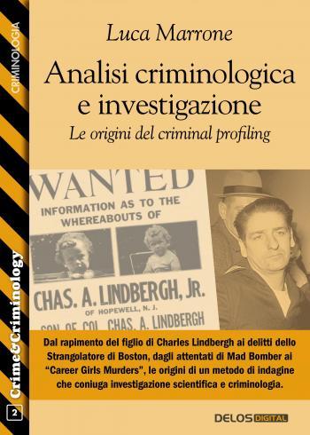 Analisi criminologica e investigazione. Le origini del criminal profiling