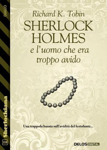 Sherlock Holmes e l'uomo che era troppo avido (copertina)