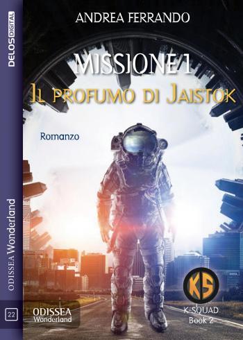 Missione 1 – Il profumo di Jaistok