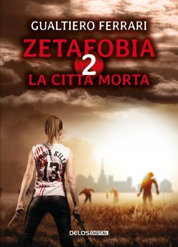 Zetafobia 2 - La città morta (copertina)
