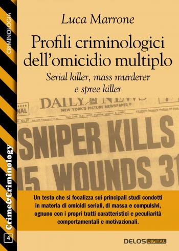 Profili criminologici dell'omicidio multiplo. Serial killer, mass murderer e spree killer (copertina)