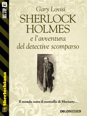 Sherlock Holmes e l'avventura del detective scomparso