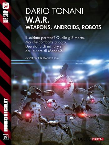 W.A.R. - Weapons, Androids, Robots (copertina)