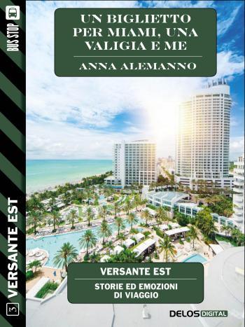 Un biglietto per Miami, una valigia e me (copertina)
