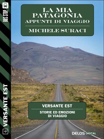 La mia Patagonia - Appunti di viaggio (copertina)