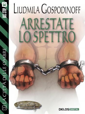 Arrestate lo spettro (copertina)
