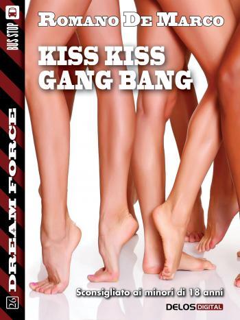 Kiss kiss gang bang