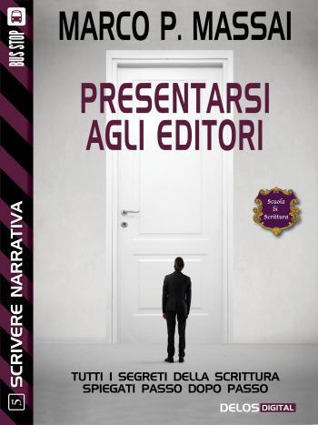 Scrivere narrativa 5 - Presentarsi agli editori (copertina)