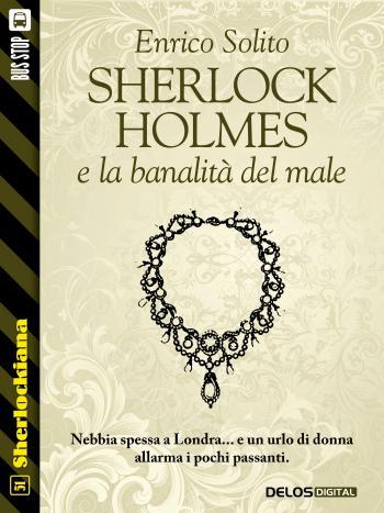 Sherlock Holmes e la banalità del male (copertina)