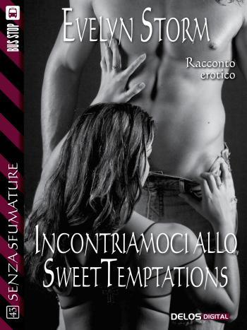 Incontriamoci allo Sweet Temptations (copertina)